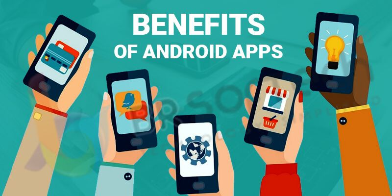 Benefits of android apps