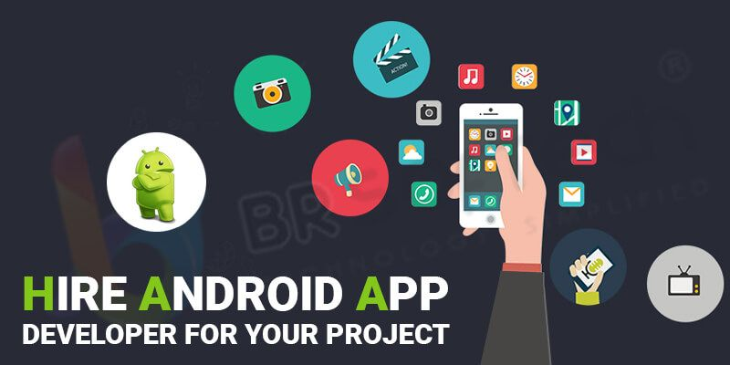 Hire Android App Developer for Your Project