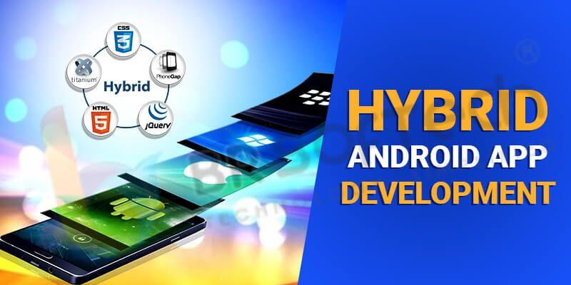 Hybrid android app development