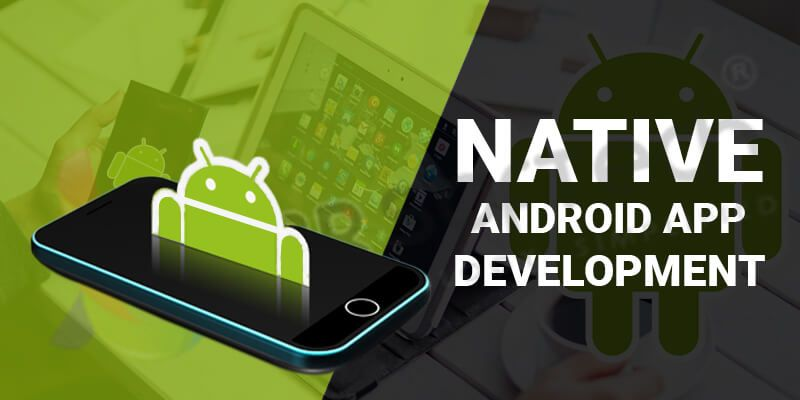 Native android app development