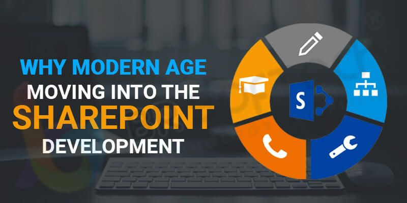 Why Modern Age Moving into the SharePoint Development