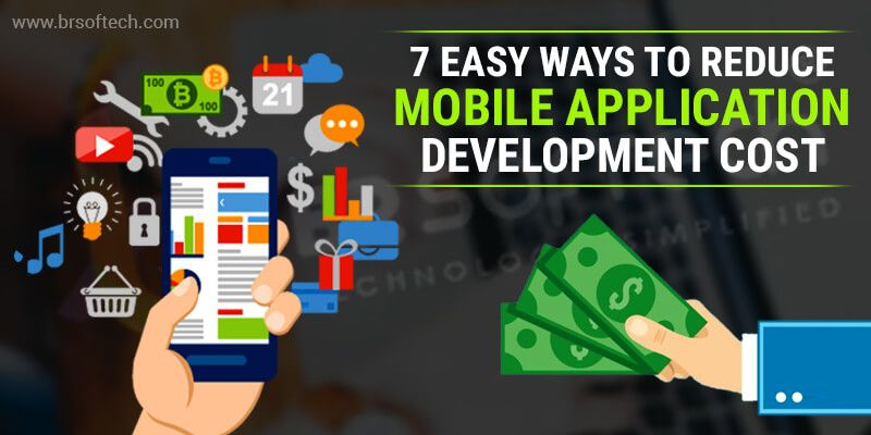 7 easy ways to reduce mobile application development Cost