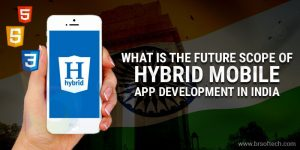What is the future scope of hybrid mobile app development in India