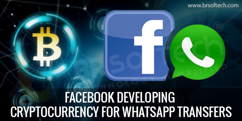 Facebook-developing-cryptocurrency-for-WhatsApp-Transfers