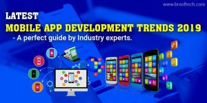 Latest Mobile app development trends 2019 - A perfect guide by Industry experts.