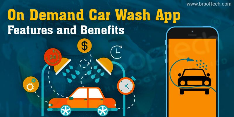On Demand Car Wash App:- Features and Benefits