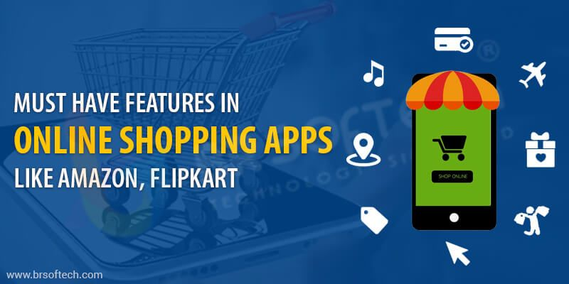 Must have features in online shopping apps like Amazon, Flipkart