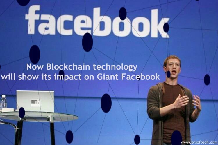 Blockchain technology will show its impact on Giant Facebook