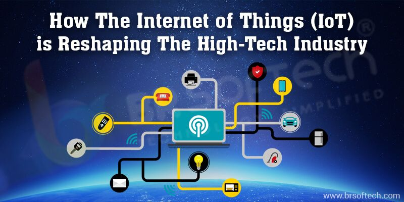 How The Internet of Things (IoT) is Reshaping The High-Tech Industry ?