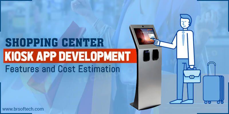 Know Shopping Center kiosk Application Development: Features