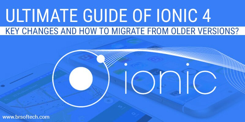 Ultimate-Guide-of-Ionic-4-Key-Changes-and-How-to-migrate-from-older-versions