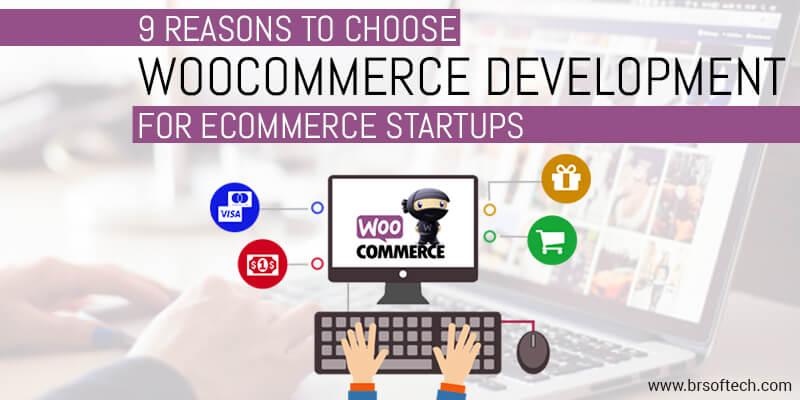 9-Reasons-to-choose-Woocommerce-Development-for-eCommerce-Startups
