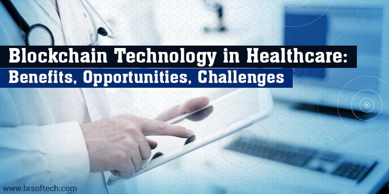 Blockchain-Technology-in-Healthcare-Benefits-Opportunities,-Challenges