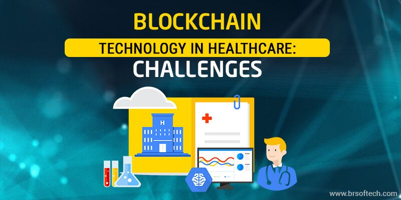Blockchain Technology in Healthcare Challenges
