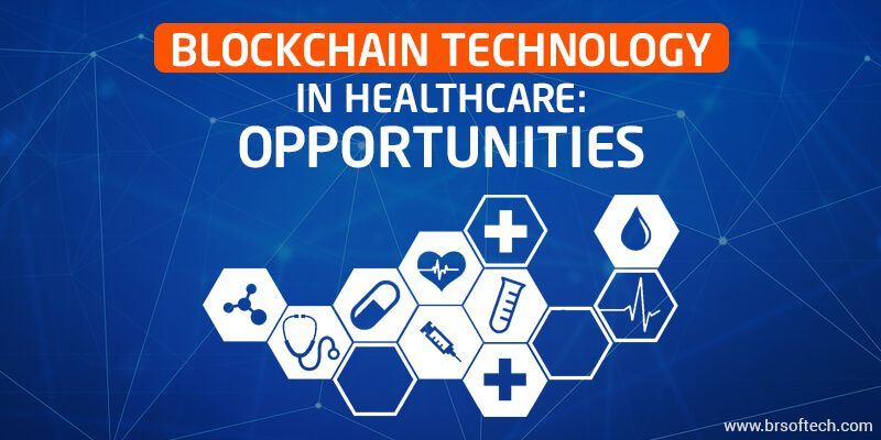 Blockchain Technology in Healthcare Opportunities