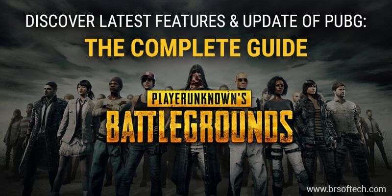 Discover Latest Features & Update of PUBG The Complete Guide