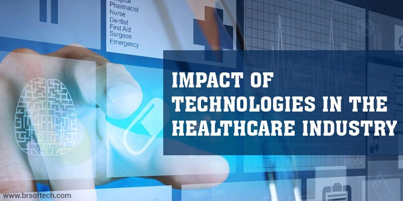 Impact of Technologies in The Healthcare Industry