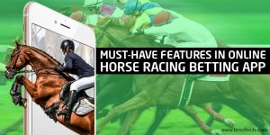 Must-Have-Features-in-Online-Horse-Racing-Betting-App