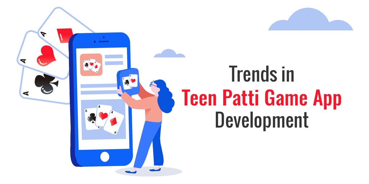 new trends in teen patti development