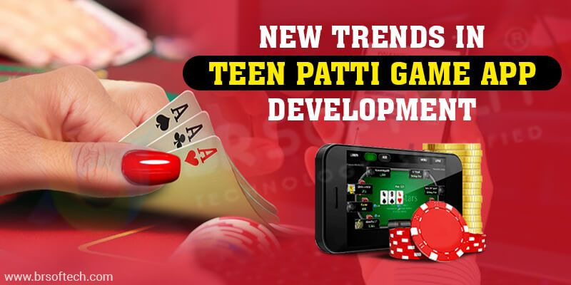 New-Trends-in-Teen-Patti-Game-App-Development
