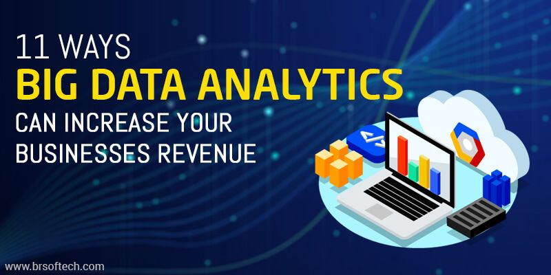 11 Ways Big Data Analytics Can increase Your Businesses