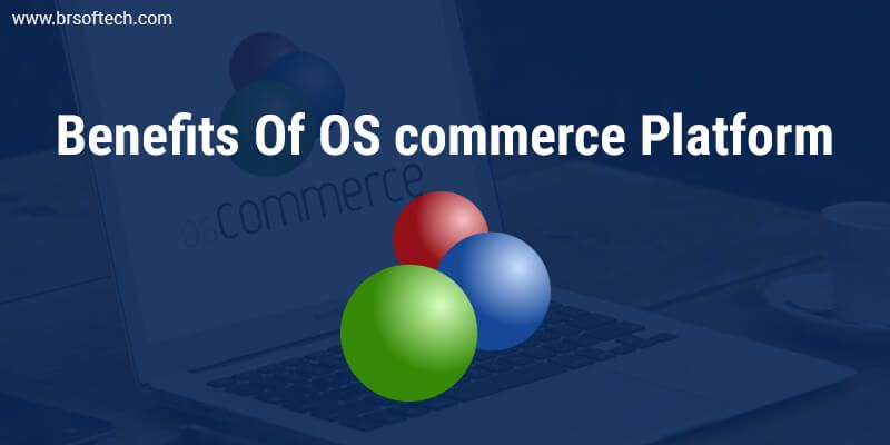Benefits--Of--OS-commerce-Platform