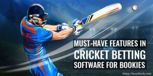 Must-Have Features In Cricket Betting Software For Bookies