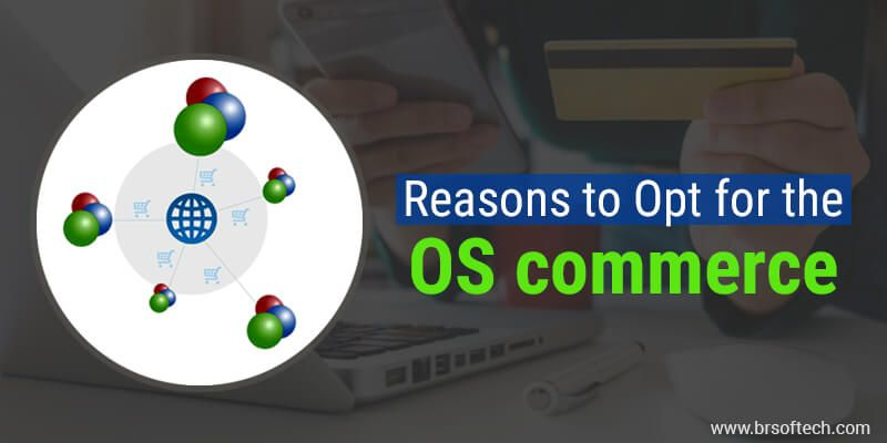 Reasons-to-Opt-for-the-OS-commerce