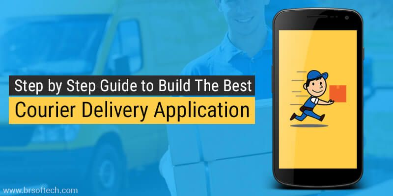 Step by Step Guide to Build The Best Courier Delivery Application