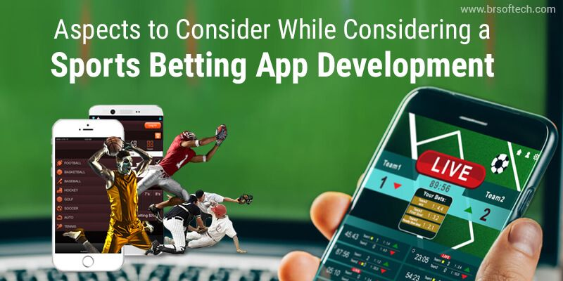 Aspects to Consider While Considering a Sports Betting App Development