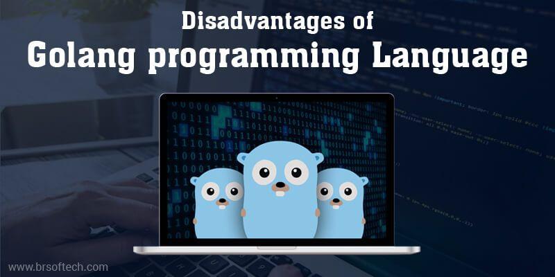 Disadvantages of Golang programming Language