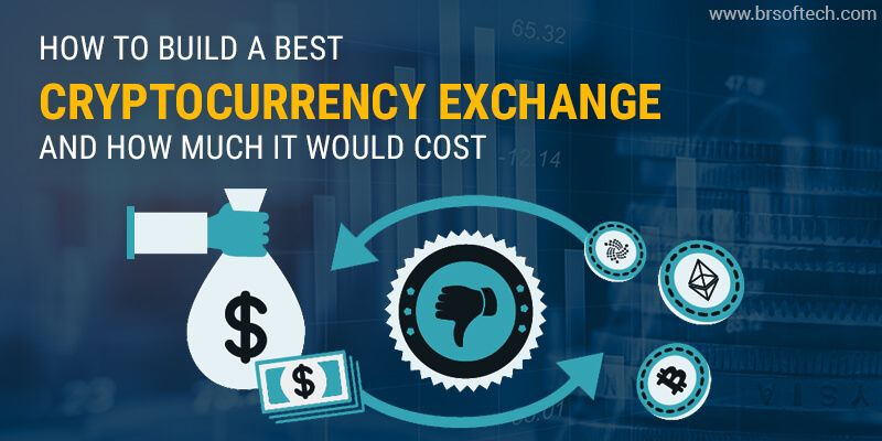 How to Build a Best Cryptocurrency Exchange and How Much It Would Cost?