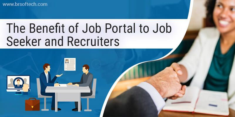 The Benefit of Job Portal to Job Seeker and Recruiters
