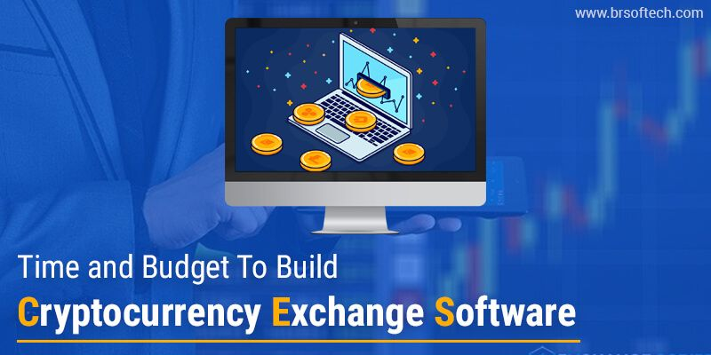 Time and Budget To Build Cryptocurrency Exchange Software
