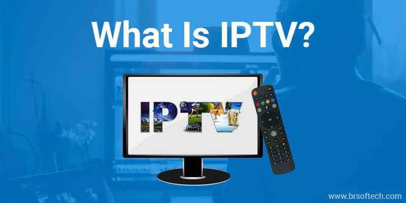 OTT vs IPTV: Major Difference Between OTT and IPTV   BR Softech