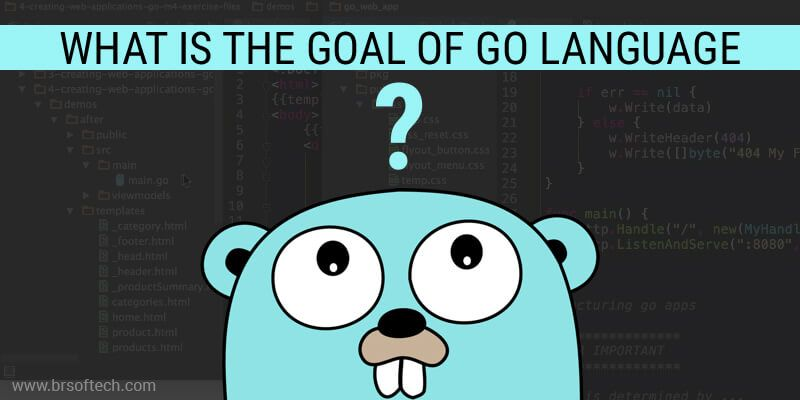 What is the Goal of Go Language?