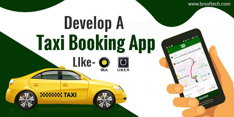 Develop A Taxi Booking App LIke- Ola, Uber