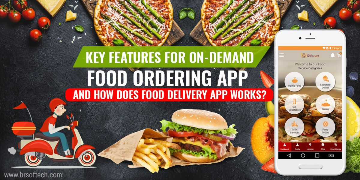 Key Features for On-Demand Food Ordering App and how does