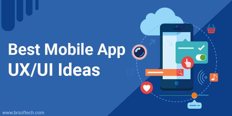 Best Mobile App UX/UI Ideas