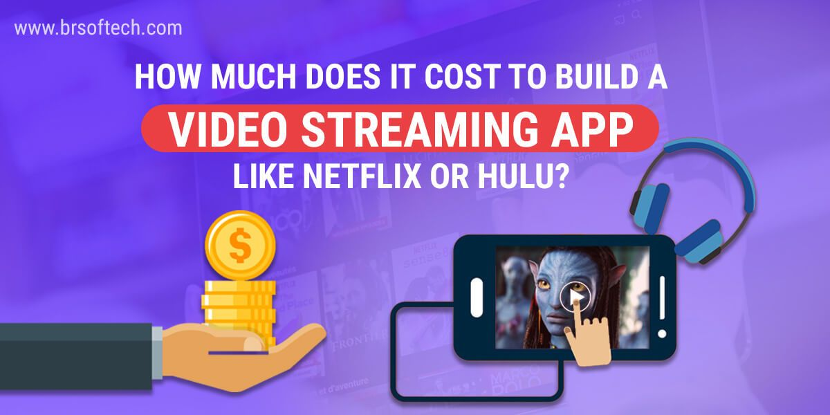 How Much Does It Cost To Build A Video Streaming App Like
