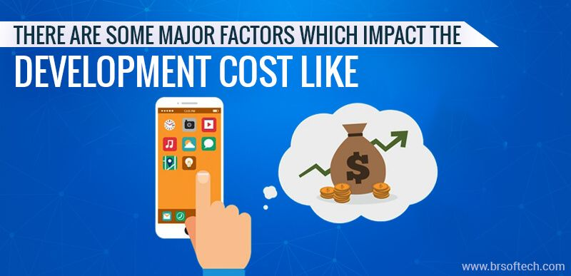 There are some major factors which impact the development cost like: