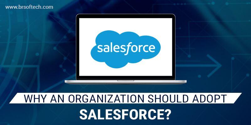 Why an Organization Should Adopt Salesforce?