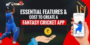 Features &- Cost to Create a Fantasy Cricket App