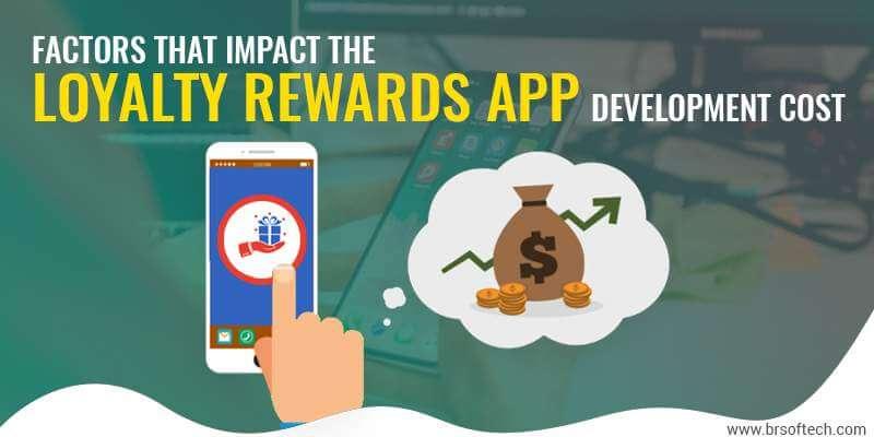 Factors That Impact The Loyalty Rewards App Development