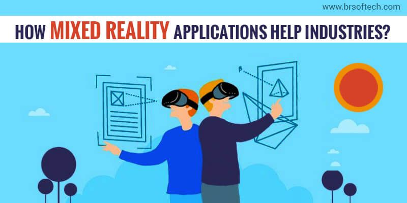 How Mixed Reality Applications Help Industries