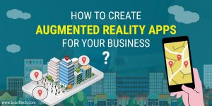 How to Create Augmented Reality Apps for Your Business