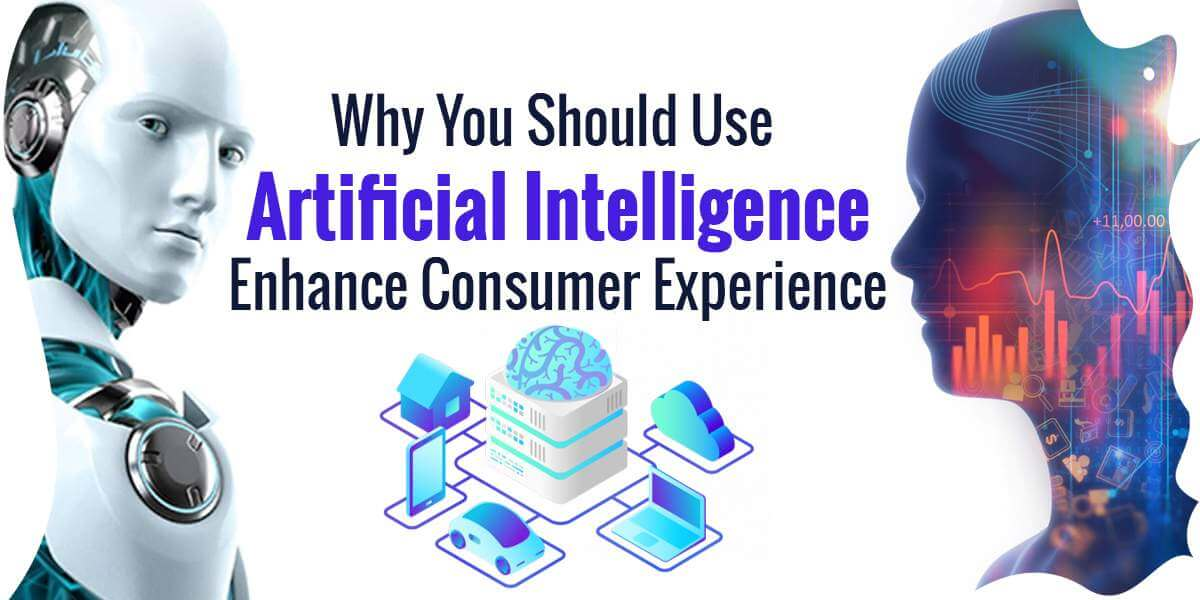 Artificial Intelligence Enhance Consumer Experience