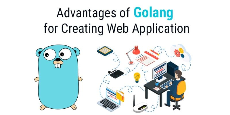 Advantages of Golang for Creating Web Application