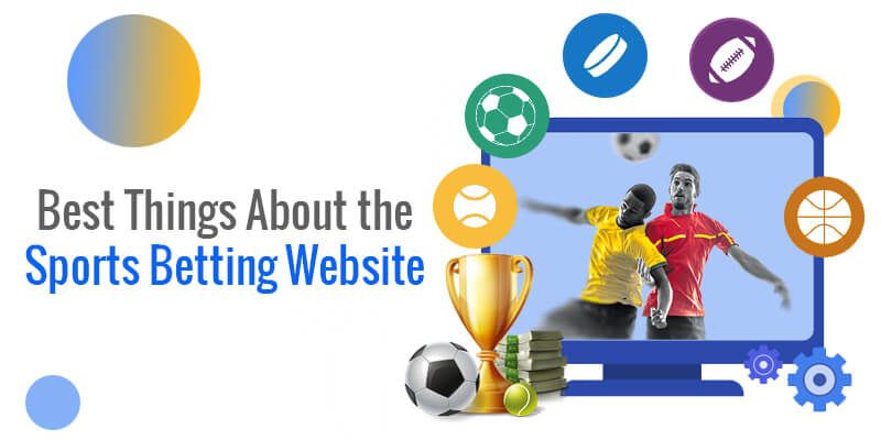 Best Things About the Sports Betting Website