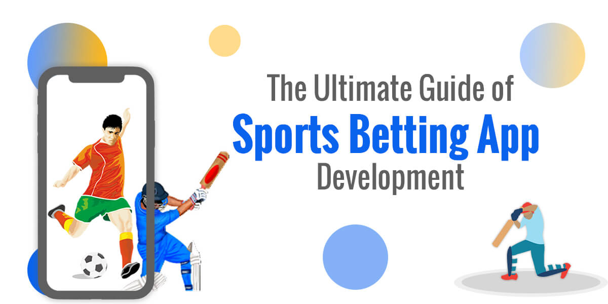 Ultimate Guide of Sports Betting App Development